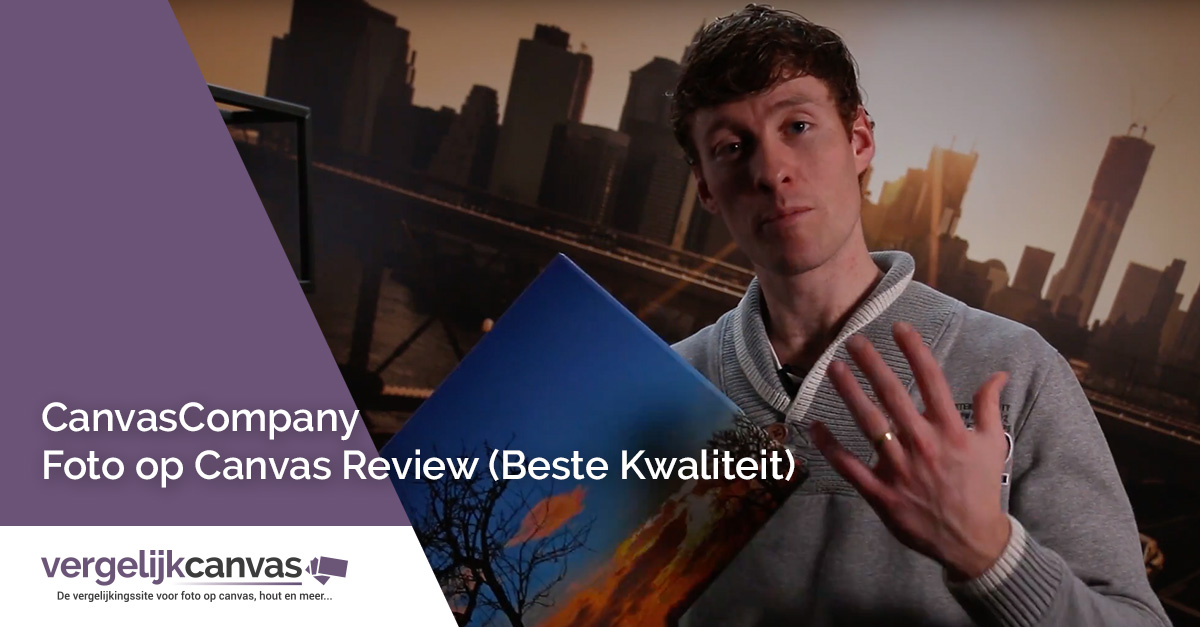 [Video] CanvasCompany Foto op Canvas Review (Beste Kwaliteit)
