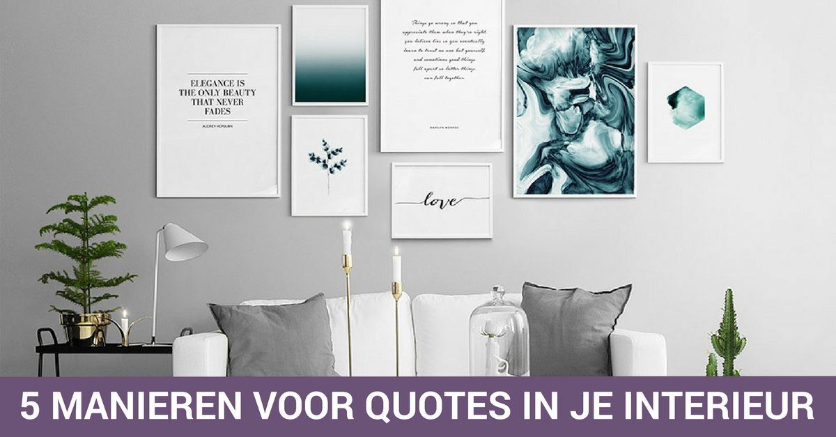 5 Manieren voor quotes in je interieur